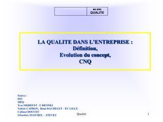 Source : ISO MFQ Yves MEHEUST - U RENNES Valérie CAPRON,  Rémi BACHELET  - EC LILLE Cabinet DOUCET