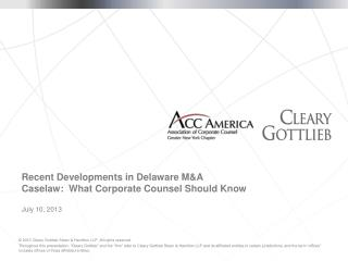 Recent Developments in Delaware M&A Caselaw:  What Corporate Counsel Should Know