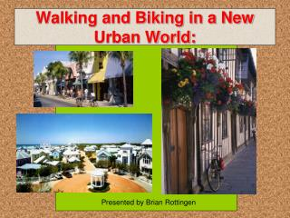 Walking and Biking in a New Urban World: