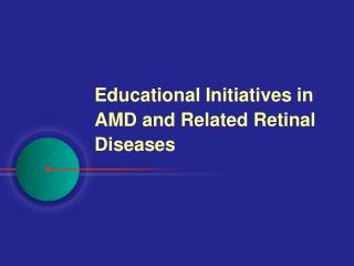 Educational Initiatives in AMD and Related Retinal Diseases