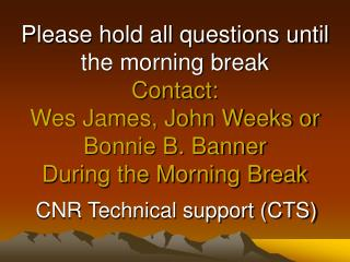 CNR Technical support (CTS)