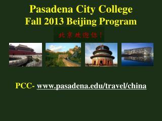 Pasadena City College Fall 2013 Beijing Program