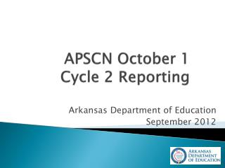 APSCN  October  1  Cycle 2  Reporting