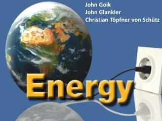 John Goik John Glankler Christian Töpfner von Schütz