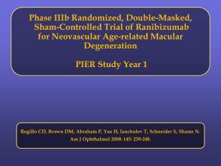 Ranibizumab   Recombinant, humanized, monoclonal antibody antigen  binding fragment (Fab)