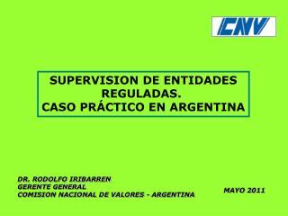 SUPERVISION DE ENTIDADES  REGULADAS.  CASO PR�CTICO EN ARGENTINA