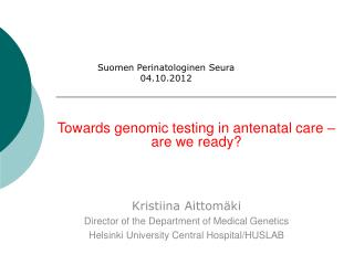 Towards genomic testing in antenatal care – are we ready?