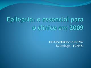 Epilepsia: o essencial para o cl�nico em 2009