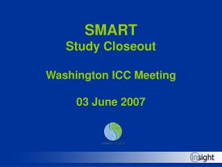 SMART Study Closeout Washington ICC Meeting 03 June 2007