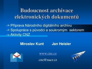 Budoucnost archivace elektronických dokumentů