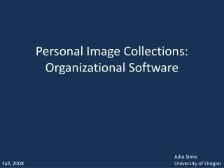 Personal Image Collections: Organizational Software