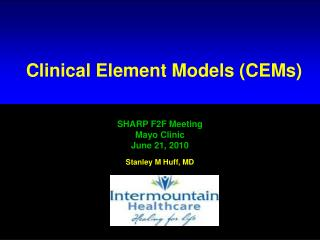 SHARP F2F Meeting Mayo Clinic June 21, 2010 Stanley M Huff, MD