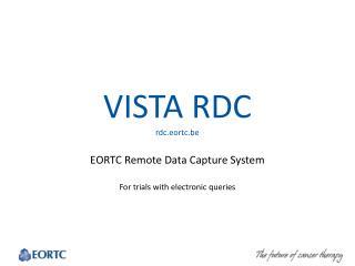 VISTA RDC rdc.eortc.be