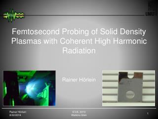 Femtosecond Probing of Solid Density Plasmas with Coherent High Harmonic Radiation