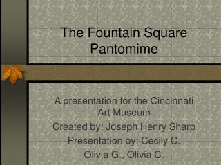 The Fountain Square Pantomime