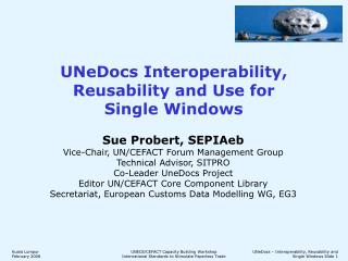 UNeDocs Interoperability, Reusability and Use for Single Windows