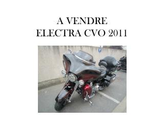 A VENDRE  ELECTRA CVO 2011