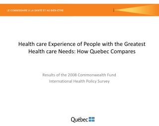 Health care Experience of People with the Greatest Health care Needs: How Quebec Compares