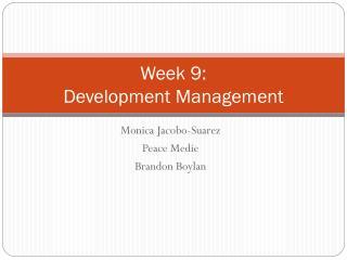 Week 9:  Development Management
