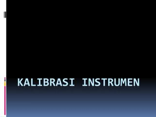 Kalibrasi  instrumen