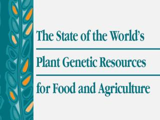 The 2 nd  State of the World's PGRFA Report (SoW-2)