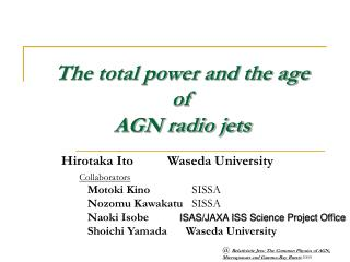 The total power and the age  of  AGN radio jets