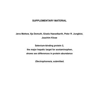SUPPLEMENTARY MATERIAL Jens Mattow, Ilja Demuth, Gisela Haeselbarth, Peter R. Jungblut,