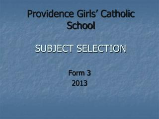 Providence Girls' Catholic School SUBJECT SELECTION
