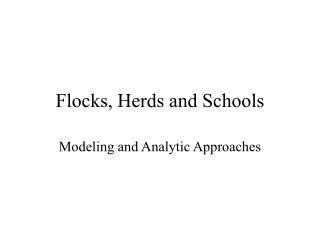 Flocks, Herds and Schools