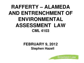 RAFFERTY – ALAMEDA  AND ENTRENCHMENT OF ENVIRONMENTAL ASSESSMENT  LAW  CML 4103 FEBRUARY 9, 2012