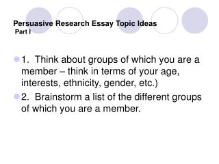 Persuasive Research Essay Topic Ideas Part I