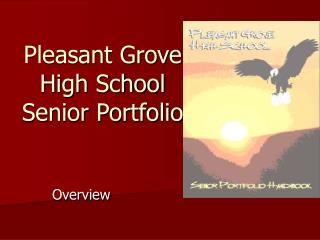 Pleasant Grove High School  Senior Portfolio