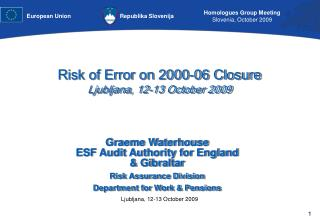 Risk of Error on 2000-06 Closure  Ljubljana, 12-13 October 2009