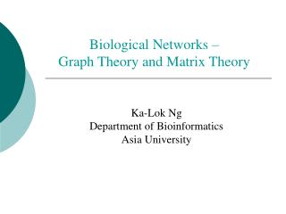 Biological Networks –  Graph Theory and Matrix Theory