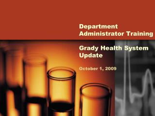 Department Administrator Training  Grady Health System Update October 1, 2009