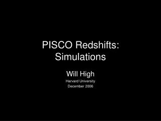 PISCO Redshifts: Simulations
