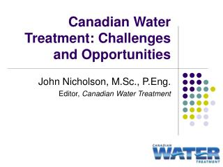 Canadian Water Treatment: Challenges and Opportunities