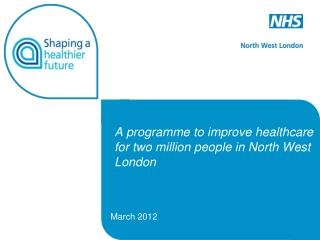 A programme to improve healthcare for two million people in North West London