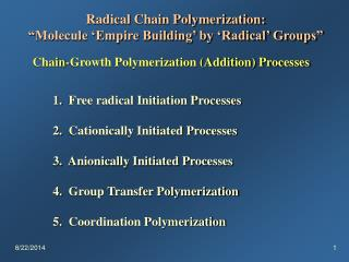 "Radical Chain Polymerization: ""Molecule 'Empire Building' by 'Radical' Groups"""