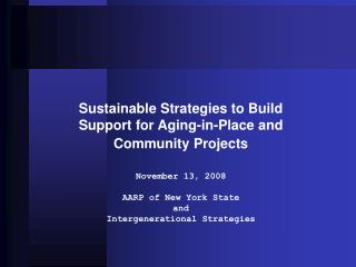 Sustainable Strategies to Build Support for Aging-in-Place and Community Projects
