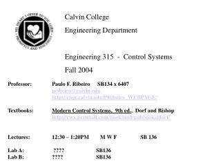 Calvin College	  Engineering Department Engineering 315  -  Control Systems Fall 2004