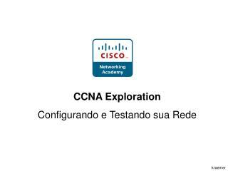 CCNA Exploration Configurando e Testando sua Rede