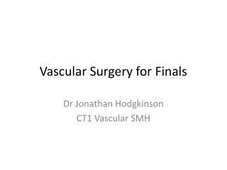 Vascular Surgery for Finals