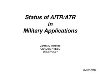 Status of AiTR/ATR in Military Applications