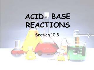ACID- BASE REACTIONS