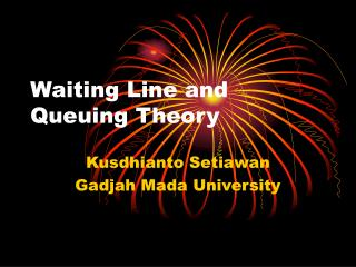Waiting Line and Queuing Theory