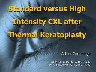 Standard versus High Intensity CXL after Thermal Keratoplasty