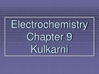 Electrochemistry Chapter 9 Kulkarni