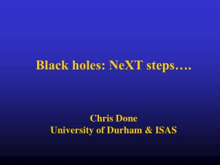 Black holes: NeXT steps….