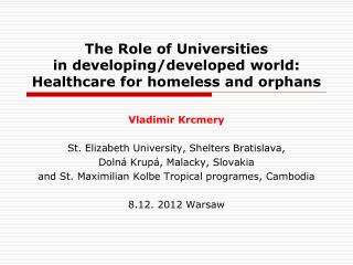 The Role of Universities  in developing/developed world: Healthcare for homeless and orphans